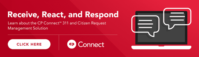 Learn about the CP Connect 311 and Citizen Request Management Solution