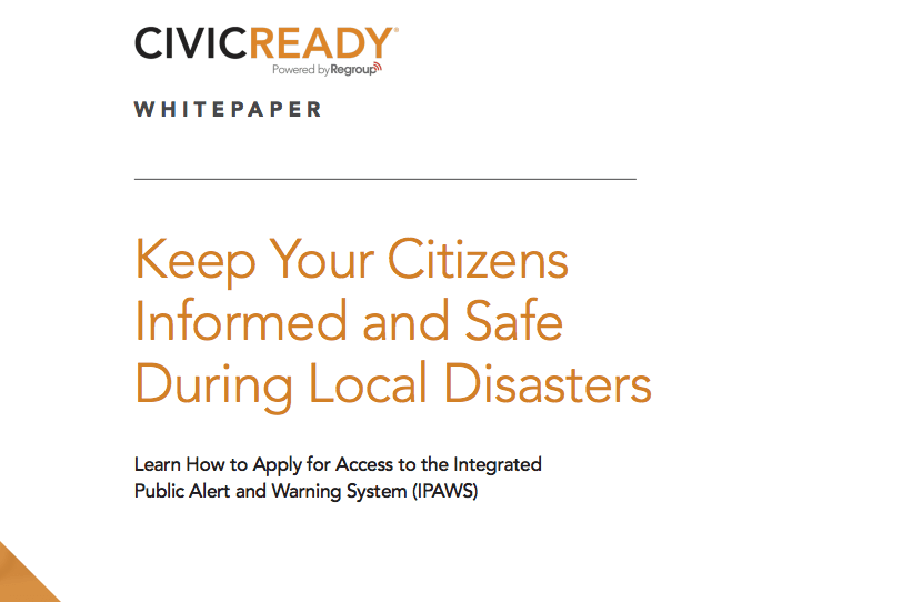 Keep Your Citizens Informed and Safe During Local Disasters with IPAWS